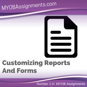 Customizing Reports And Forms Assignment Help