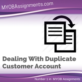 Dealing With Duplicate Customer Account Assignment Help