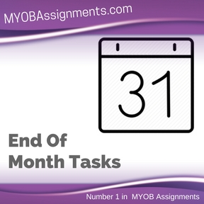End Of Month Tasks Assignment Help